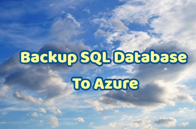 How To Backup SQL Server Database to URL