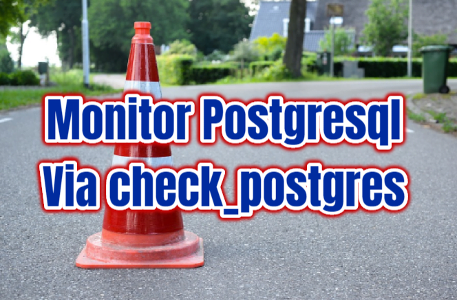How To Install Check_postgres On Centos(Monitoring Tool)