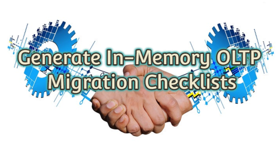 Generate In-Memory OLTP Migration Checklists(Objects in the Database is practicable to In-Memory OLTP?)